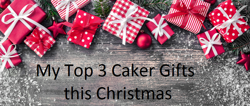 My top 3 Caker Gifts this Christmas
